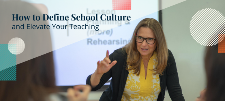 How To Define School Culture and Elevate Your Teaching 2